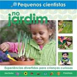 Pequenos Cientistas No Jardim - Diversos