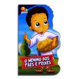 Pequenos Heróis da Fé: Menino dos pães e Peixes - Editora todolivro