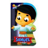 Pequenos Heróis da Fé: Samuel - Editora todolivro