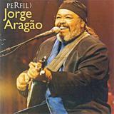 Perfil - Jorge Aragao - CD - Som livre