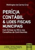 Perícia Contábil  Lides Fiscais Municipais - Com Ênfase no ISS e nos Conselhos de Contribuintes - Juruá