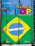 Periferia Pop Na Idade Mídia - Estação das letras