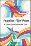 Perspectivas e Contribuições da Educação Especial Para a Inclusão Escolar - Crv