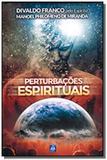 Perturbacoes espirituais - Leal