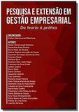 Pesquisa e Extensão em Gestão Empresarial: Da teoria à prática - Autor independente