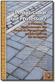 Pesquisador ou professor: o processo de reestrutu - Quartet editora