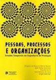 Pessoas, Processos E Organizacoes: Estudos Temporais Em Engenharia Producao / Aguiar (Org.) - Cabral ed
