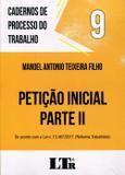 Petição Inicial - Parte II - Cadernos do Processo do Trabalho - Volume 9 - Ltr