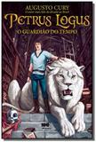Petrus logus: o guardiao do tempo - Editora benvira