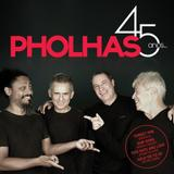 Pholhas - 45 Anos - Radar records (cds)-