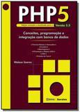 Php5: conceitos, programacao e integracao com banc - Editora erica ltda