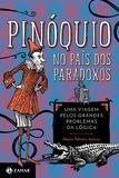 Pinóquio no País dos Paradoxos - Uma viagem pelos grandes problemas da lógica