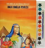 Pintando as histórias bíblicas: Uma família reunida - Livro com aquarela - Cedic