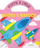 Pinte e cole - avioes e barcos - Girassol