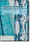 Pintura e Realidade: Realismo Arquitetônico - Na Pintura Contemporânea Adriana Varejão e José Lourenço - Apicuri editora