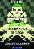 Piratas Das Ilhas Sangue De Dragão 04 - Joias E Bandeiras Piratas