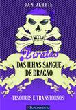 Piratas Das Ilhas Sangue De Dragão 05 - Tesouros E Transtornos