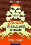 Piratas das Ilhas Sangue de Dragão 06 - Caveiras e Sabres - Fundamento