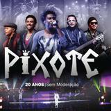 Pixote - 20 Anos Sem Moderação - CD - Som livre