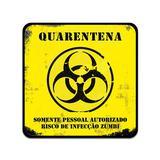 Placa de Parede Quarentena Zumbi - Geek10