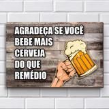 Placa Decorativa - Frases de Boteco - Cerveja P645 - R+ adesivos