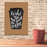 Placa Decorativa MDF Frase Wake Up Coffee 30x40 - Quartinhos