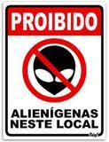 Placa ''Proibido Alienígenas Neste Local'' - 15 x 20 cm. - Yaay