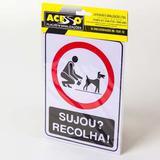 Placa Sujou Recolha Aviso Catar Coco Cachorro - Franzuk