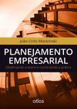 Planejamento Empresarial: Observando A Teoria E Construindo A Prática