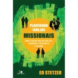 Plantando Igrejas Missionais - Ed Stetzer - Vida nova