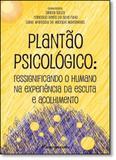 Plantão Psicológico: Ressignificando o Humano na Experiência da Escuta e Acolhimento - Crv