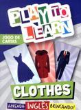 Play to learn - jogo de cartas - clothes