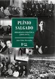 Plinio salgado - biografia politica - 1895-1975 - Edusp