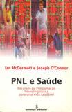 PNL e saúde - Recursos da PNL para uma vida saudável