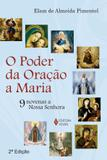 Poder da oração a Maria - 9 novenas a Nossa Senhora