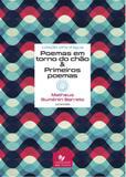 Poemas em torno do chão  primeiros poemas - Carlini e caniato