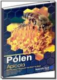 Pólen Apícola: Manejo Para a Produção de Pólen no Brasil - Aprenda facil - cpt