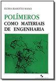Polimeros como materiais de engenharia - Edgard blucher
