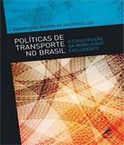 Politicas De Transporte No Brasil - Manole - tecnico