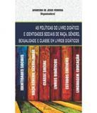 Politicas Do Livro Didatico E Identidades Sociais De Raca, Genero, Sexualidade E Classe - Pontes