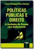 Politicas publicas e direito a inclusao da pessoa - Jurua