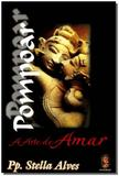 Pompoar a Arte De Amar - Madras editora