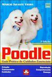 Poodle - guia pratico de cuidaos essenciais - Prata editora