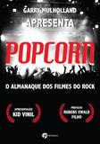 Popcorn - O Almanaque Dos Filmes Do Rock