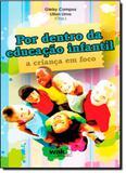 Por Dentro da Educação Infantil: a Criança em Foco - Wak