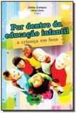 Por dentro da educacao infantil: a crianca em foco - Wak