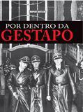 Por dentro da Gestapo