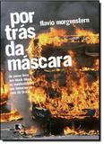 Por Trás da Máscara: Do Passe Livre aos Black Blocs, as Manifestações que Tomaram as Ruas do Brasil - Record