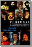 Portugal o inicio da idade moderna e globalizacao - Antonio neto guerreiro