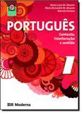 Português: Contexto, Interlocução e Sentido - 1º Ano - Moderna (didaticos)